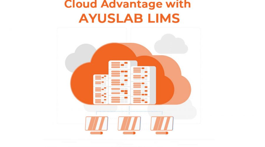 Cloud Advantage with AyusLab LIMS
